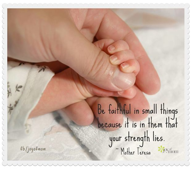 Mother Quotes Be Faithful In Small Things Because It Is In Them