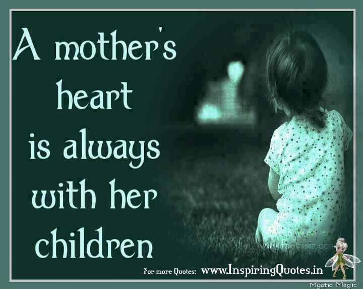 Mother Quotes : mother\'s love for her children quotes ...