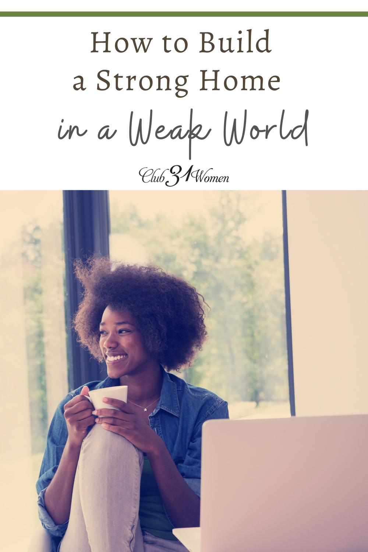 Comment construire une maison forte dans un monde faible via @ Club31Women