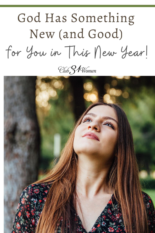 La nouvelle année peut apporter un nouvel espoir et de nouvelles possibilités si vous êtes prêt à faire confiance à Dieu et à suivre sa direction.  via @ Club31Women