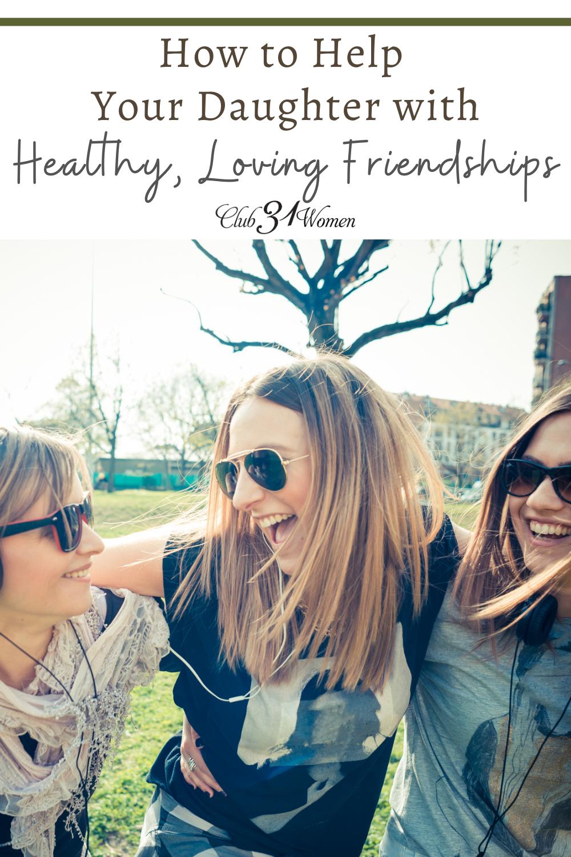 Les amitiés solides sont une partie si importante de la vie d'une fille.  Voici des conseils pratiques et judicieux pour aider votre fille à se faire et à garder de bons amis!  via @ Club31Women