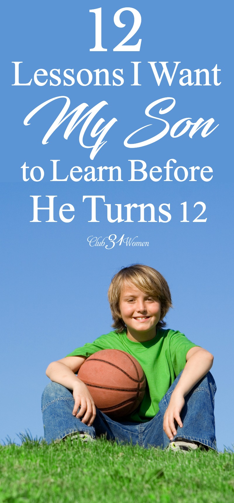 12 leçons que je veux que notre fils apprenne avant d'avoir 12 ans via @ Club31Women