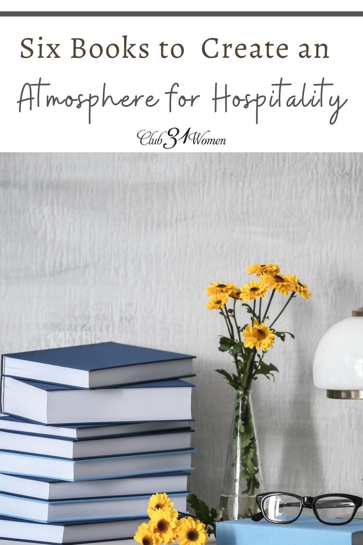 Les livres suivants abordent tous différents aspects pour faire de votre maison un lieu de ministère, et chacun a son angle unique pour l'atmosphère.  via @ Club31Women