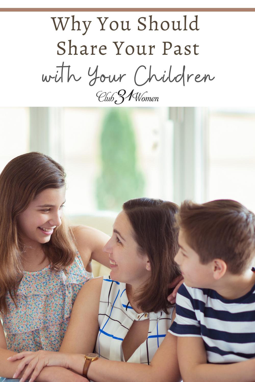 Lorsque vous partagez votre passé avec vos enfants, cela vous aide à établir une connexion et leur permet de savoir que vous comprenez peut-être leurs difficultés.  via @ Club31Women