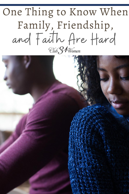 Une chose à savoir quand la famille, l'amitié et la foi sont difficiles via @ Club31Women