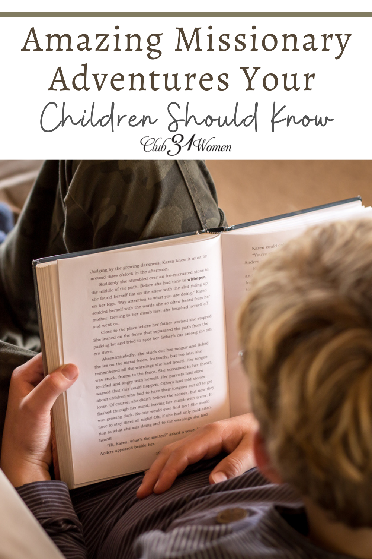 Ces incroyables histoires de missionnaires du monde entier sont écrites spécialement pour les enfants, mais les adultes aussi les apprécieront !  via @Club31Women